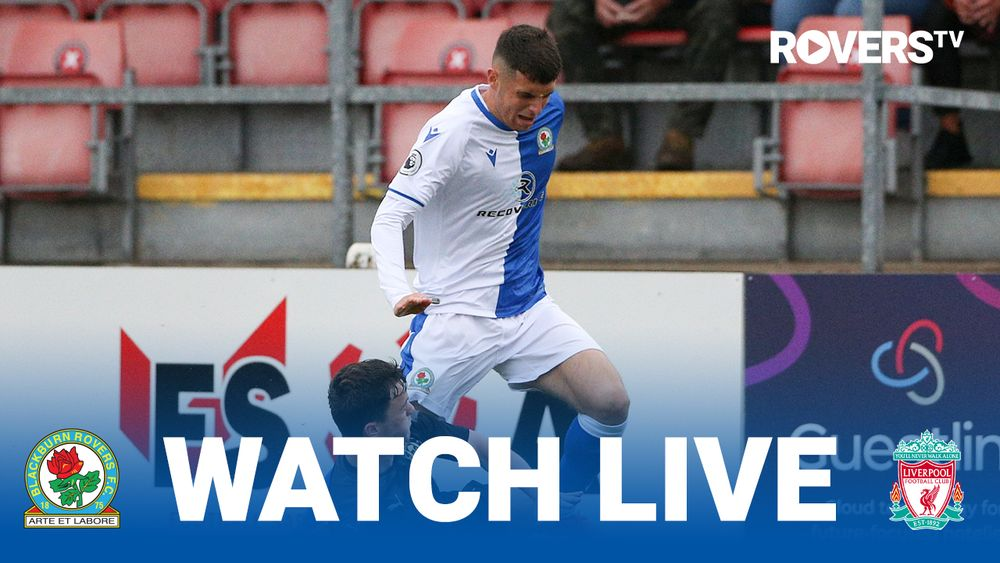 Rovers TV: Watch Rovers Under-23s v Liverpool Under-23s live! - Blackburn rovers